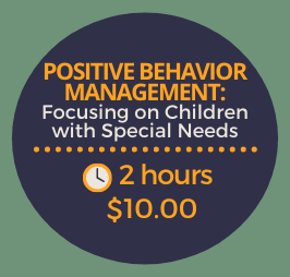 Positive Behavior Management: Focusing on Children with Special Needs